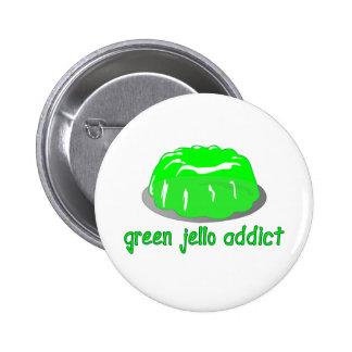Adicto verde a Jello Pin Redondo De 2 Pulgadas