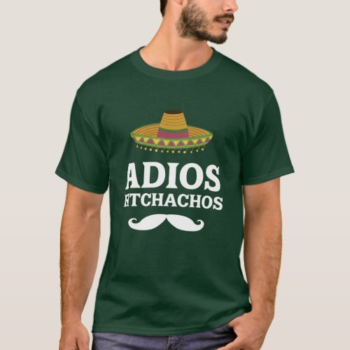 Adios Bitchachos Funny Mexican T_shirt