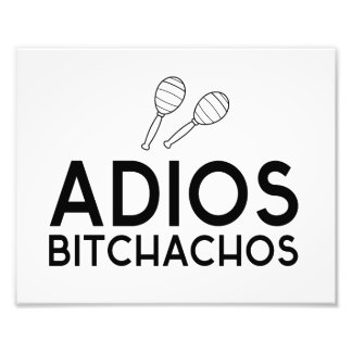 Adios Bitchachos Impresion Fotografica