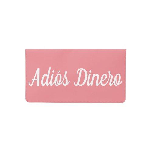 Adios Dinero Checkbook Cover