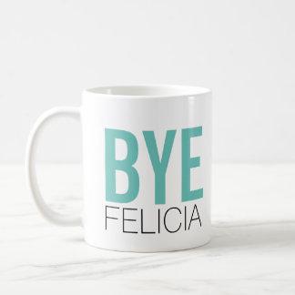 ¡Adiós Felicia! Cita divertida de Meme Taza De Café