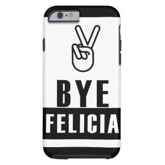 Adiós Felicia Funda De iPhone 6 Tough