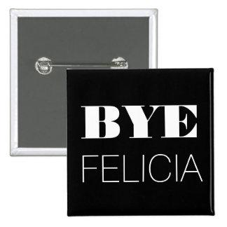 Adiós Felicia Pin Cuadrada 5 Cm