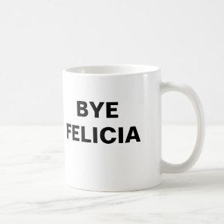 Adiós Felicia Taza