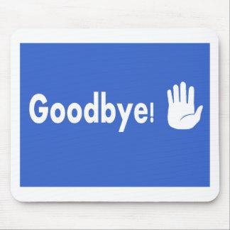 ¡Adiós! Alfombrilla De Raton