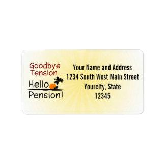 Adiós tensión, hola retiro divertido de la pensión etiqueta de dirección
