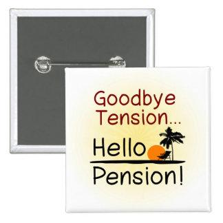Adiós tensión, hola retiro divertido de la pensión pin cuadrado