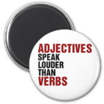 Adjectives speak louder than verbs 2 inch round magnet