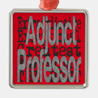 Adjunct Professor Extraordinaire Metal Ornament