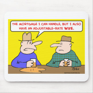 adjustable rate wife mortgage mouse pad