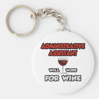 Admin Assistant ... Will Work For Wine Basic Round Button Keychain