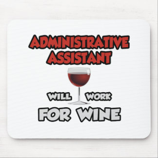 Admin Assistant ... Will Work For Wine Mouse Pad