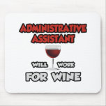 Admin Assistant ... Will Work For Wine Mouse Pads