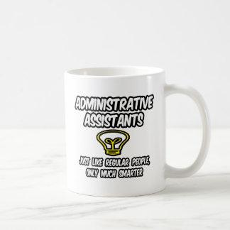 Admin. Assistants...Regular People, Only Smarter Coffee Mug