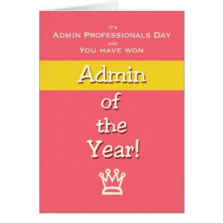 Admin Professionals Day Humor Admin of the Year! Greeting Card