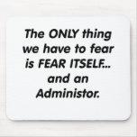 administrador del miedo alfombrillas de raton