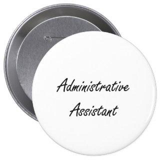 Administrative Assistant Artistic Job Design 4 Inch Round Button