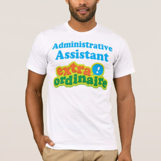 Administrative Assistant Extraordinaire Gift Idea T-Shirt