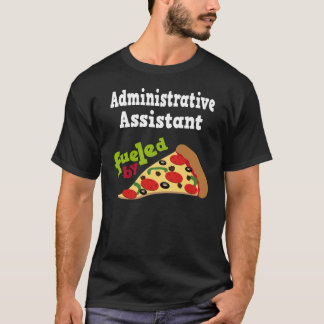 Administrative Assistant (Funny) Pizza Gift T-Shirt