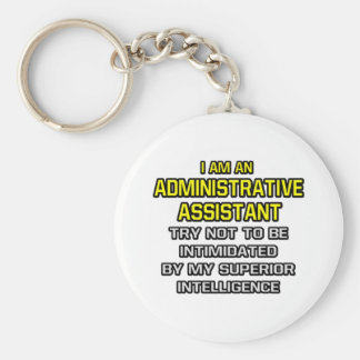 Administrative Assistant...Superior Intelligence Basic Round Button Keychain