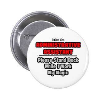 Administrative Assistant...Work My Magic Pinback Buttons