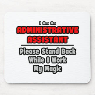 Administrative Assistant...Work My Magic Mouse Pad
