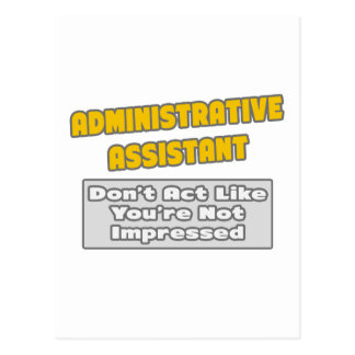 Administrative Assistant .. You're Impressed Postcards