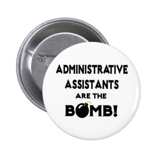 Administrative Assistants Are The Bomb! Pin