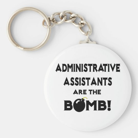 Administrative Assistants Are The Bomb! Keychain