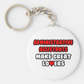 Administrative Assistants Make Great Lovers Basic Round Button Keychain