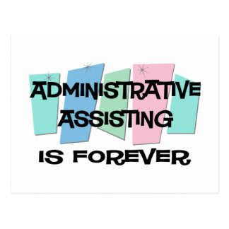 Administrative Assisting Is Forever Postcard