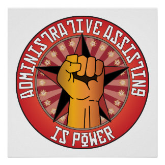 Administrative Assisting Is Power Poster