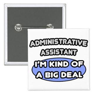 Administrative Asst...Kind of a Big Deal Pin