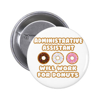 Administrative Asst .. Will Work For Donuts Button