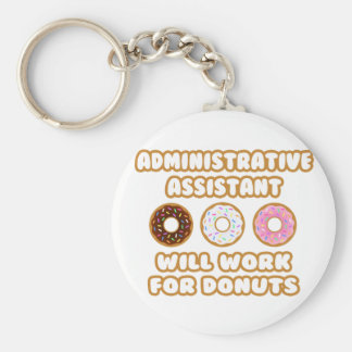 Administrative Asst .. Will Work For Donuts Basic Round Button Keychain