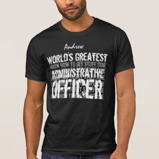 ADMINISTRATIVE OFFICER World's Greatest Gift 06 T-Shirt