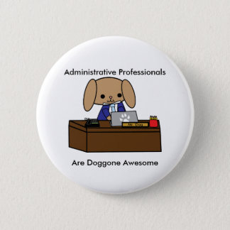 Administrative Professionals Doggone Awesome Dog M Button