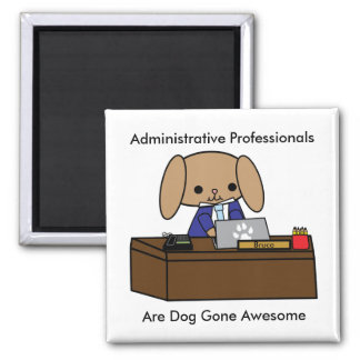 Administrative Professionals Doggone Awesome Dog M Magnet