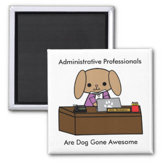 Administrative Professionals Doggone Awesome Dog Magnet