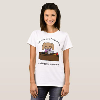 Administrative Professionals Doggone Awesome Dog T-Shirt