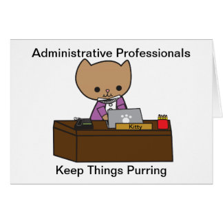 Administrative Professionals Keep Things Purring Cards