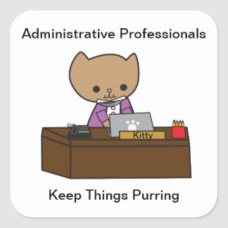 Administrative Professionals Keep Things Purring Square Sticker
