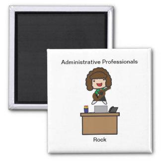 Administrative Professionals Rock (Brunette) 2 Inch Square Magnet