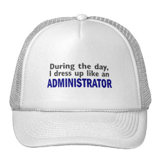 ADMINISTRATOR During The Day Trucker Hat