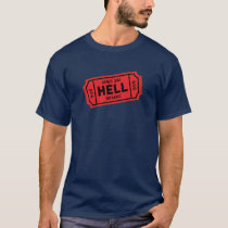 Admission One Ticket to HELL T Shirt