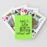ADMIT LIFE WOULD BORING WITHOUT MEE FUNNY LAUGHS CARD DECKS