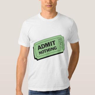 Admit Nothing Tee Shirt