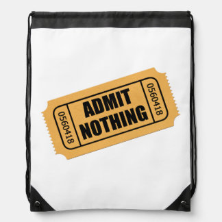 Admit Nothing Ticket Drawstring Backpack