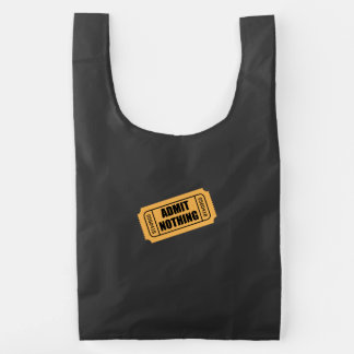 Admit Nothing Ticket Reusable Bag