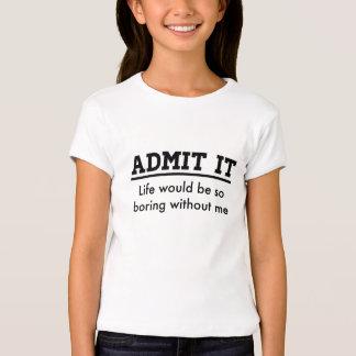 Admítalo: La vida estaría agujereando tan sin mí Poleras